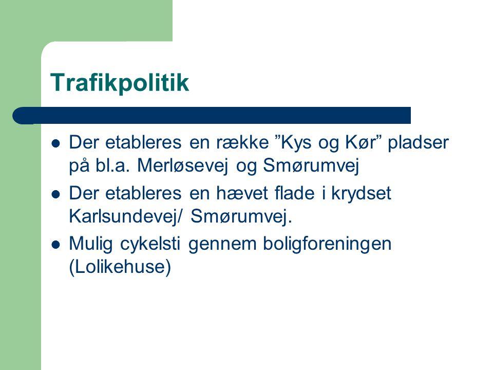 Trafikpolitik Der etableres en række Kys og Kør pladser på bl.a.