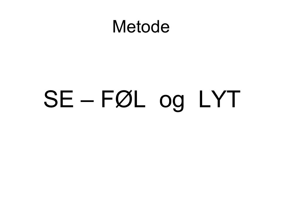 Metode SE – FØL og LYT