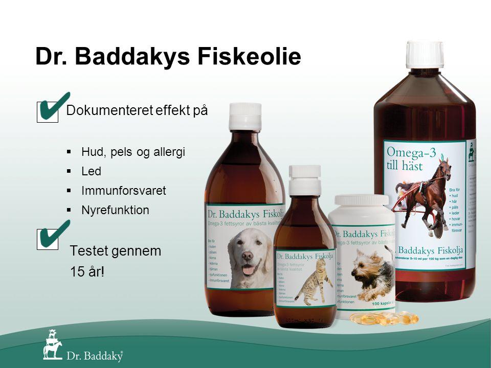 Dokumenteret effekt på  Hud, pels og allergi  Led  Immunforsvaret  Nyrefunktion Testet gennem 15 år.