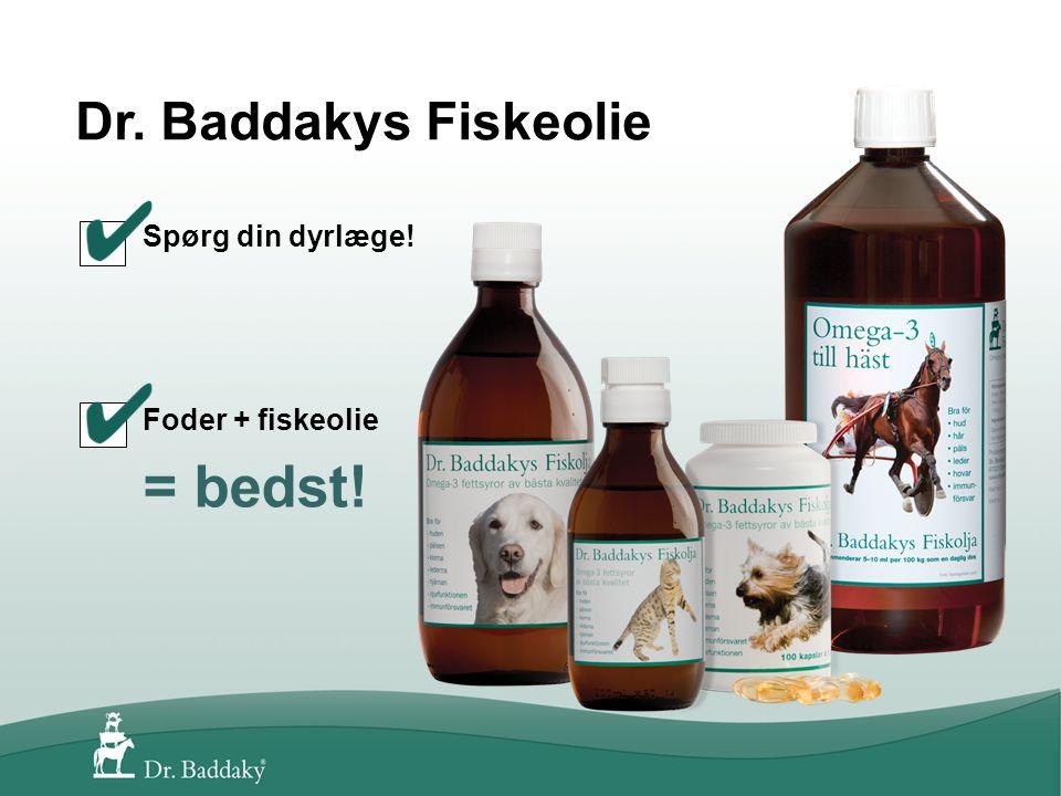 Spørg din dyrlæge! Foder + fiskeolie = bedst! Dr. Baddakys Fiskeolie