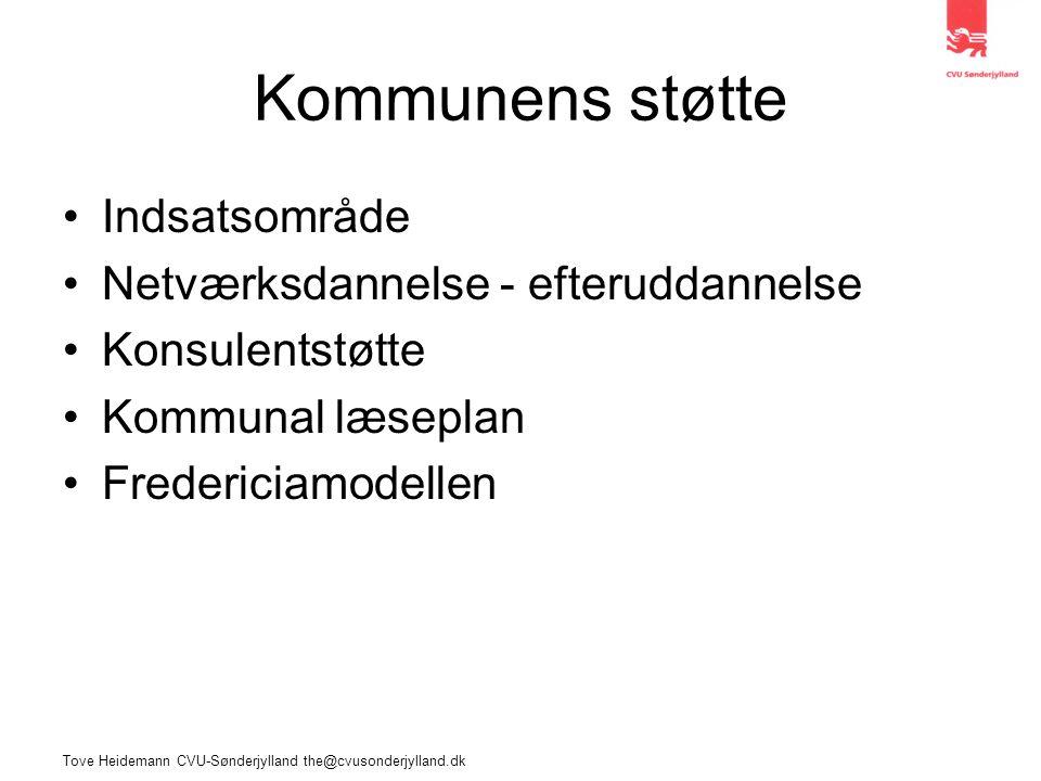 Tove Heidemann CVU-Sønderjylland the@cvusonderjylland.dk Kommunens støtte Indsatsområde Netværksdannelse - efteruddannelse Konsulentstøtte Kommunal læseplan Fredericiamodellen