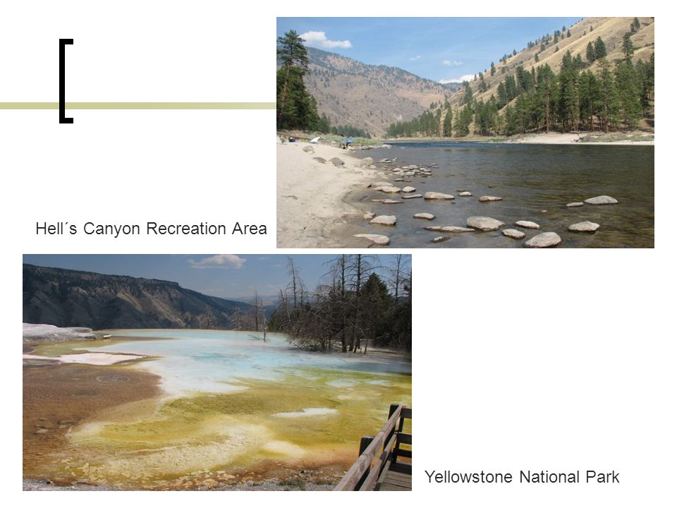 www.MScBA.frac.dk Hell´s Canyon Recreation Area Yellowstone National Park