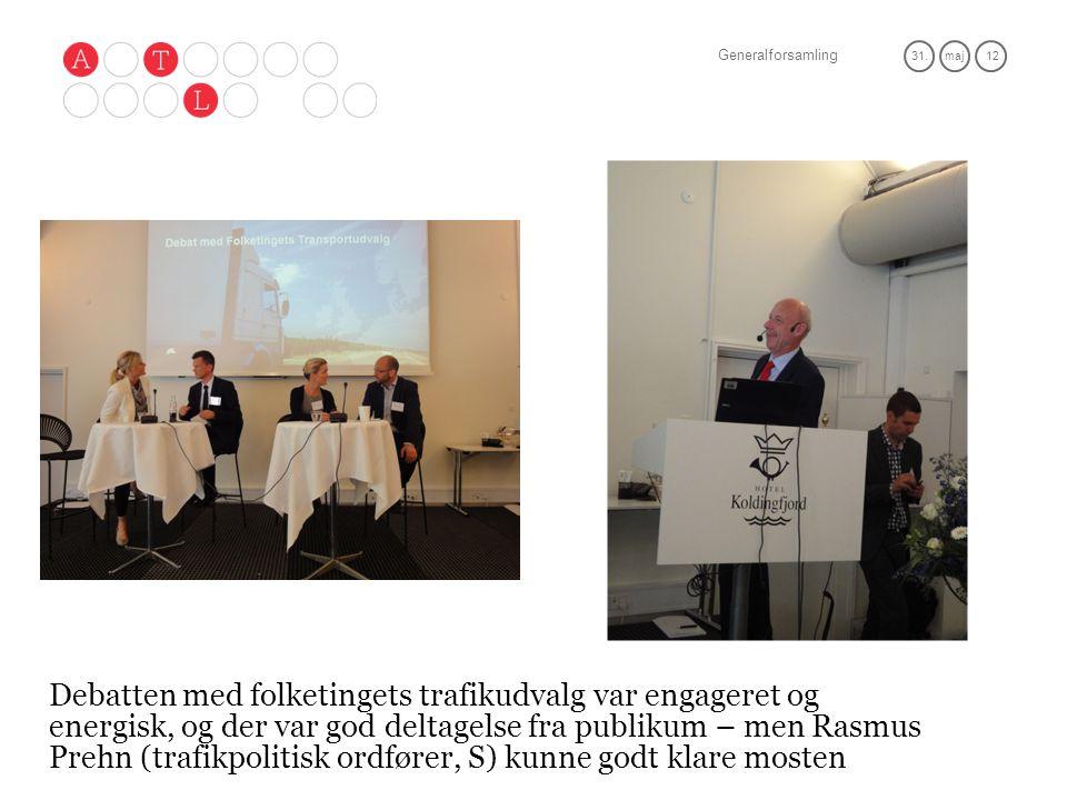 Generalforsamling 31.maj 12 Debatten med folketingets trafikudvalg var engageret og energisk, og der var god deltagelse fra publikum – men Rasmus Prehn (trafikpolitisk ordfører, S) kunne godt klare mosten