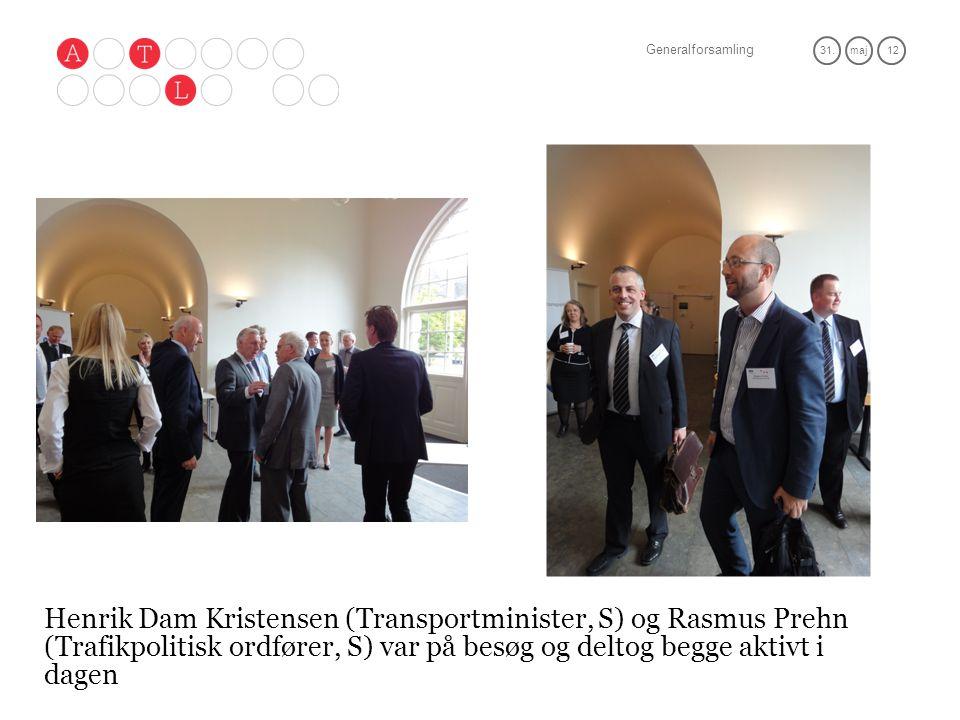Generalforsamling 31.maj 12 Henrik Dam Kristensen (Transportminister, S) og Rasmus Prehn (Trafikpolitisk ordfører, S) var på besøg og deltog begge aktivt i dagen