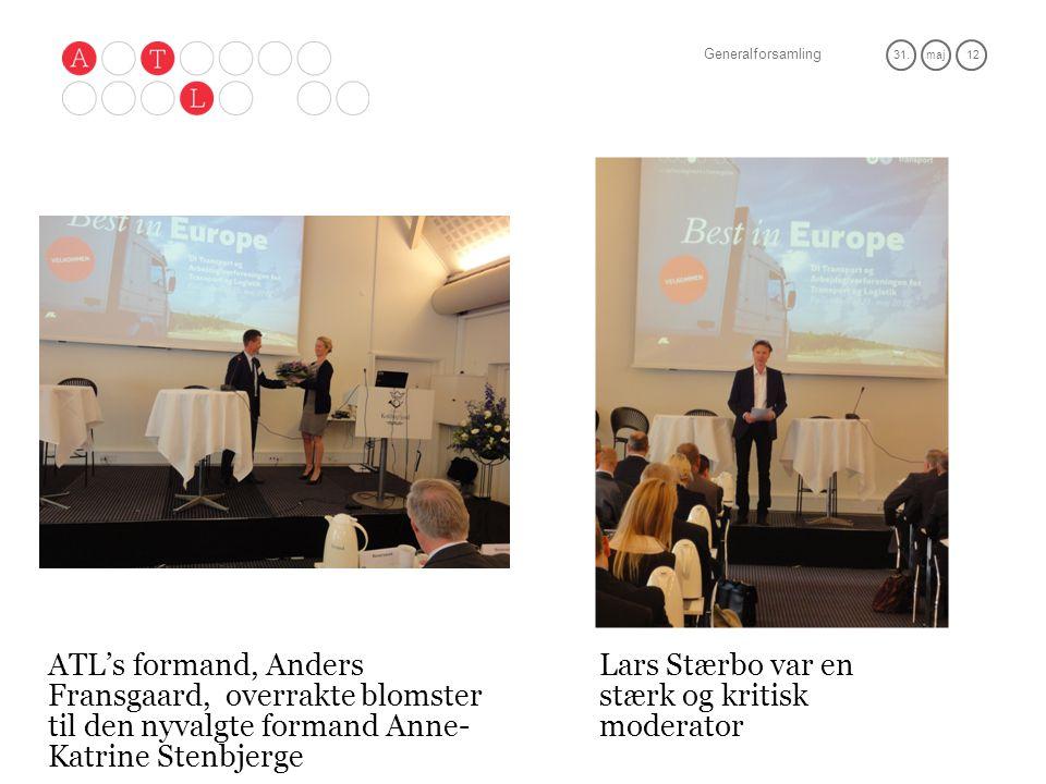 Generalforsamling 31.maj 12 ATL's formand, Anders Fransgaard, overrakte blomster til den nyvalgte formand Anne- Katrine Stenbjerge Lars Stærbo var en stærk og kritisk moderator