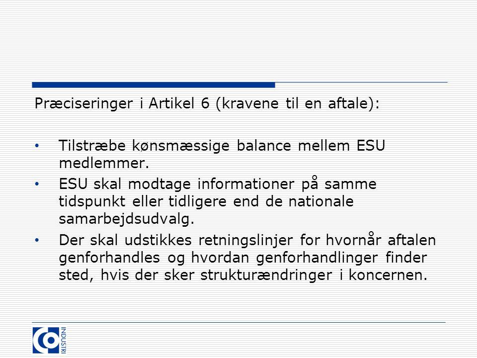 Præciseringer i Artikel 6 (kravene til en aftale): Tilstræbe kønsmæssige balance mellem ESU medlemmer.
