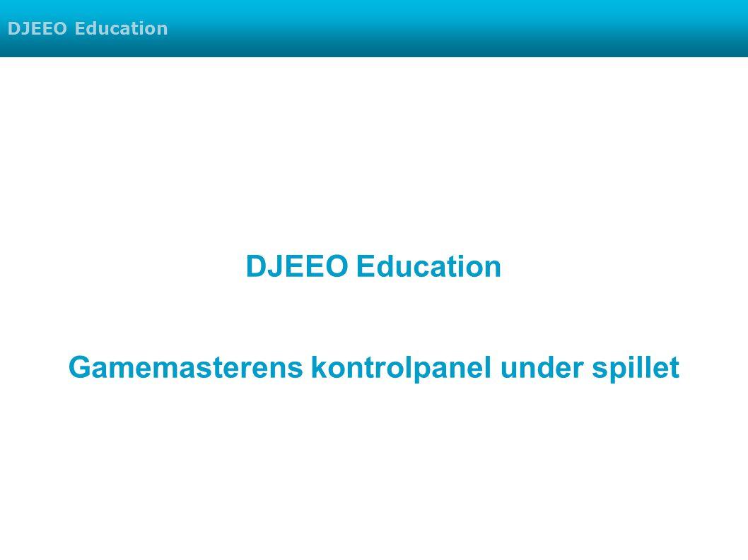 DJEEO Education Gamemasterens kontrolpanel under spillet DJEEO Education