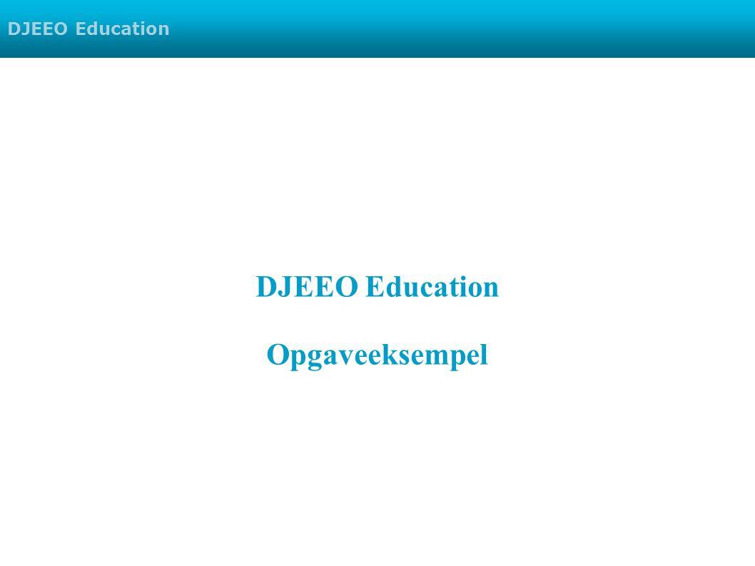 Opgaveeksempel DJEEO Education