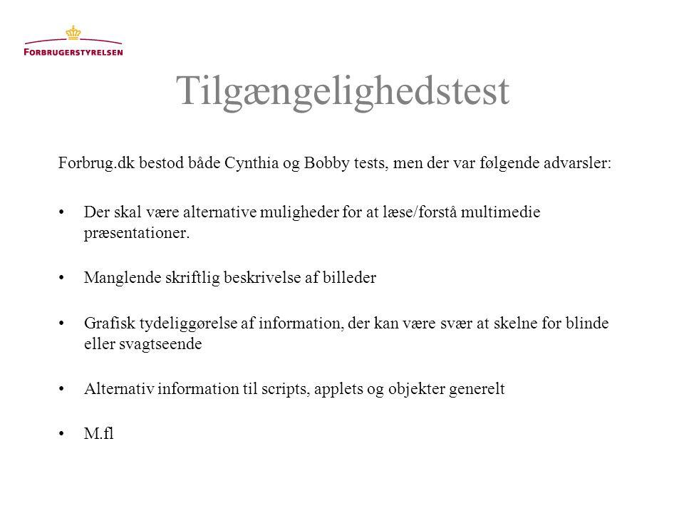 Tilgængelighedstest Forbrug.dk bestod både Cynthia og Bobby tests, men der var følgende advarsler: Der skal være alternative muligheder for at læse/forstå multimedie præsentationer.