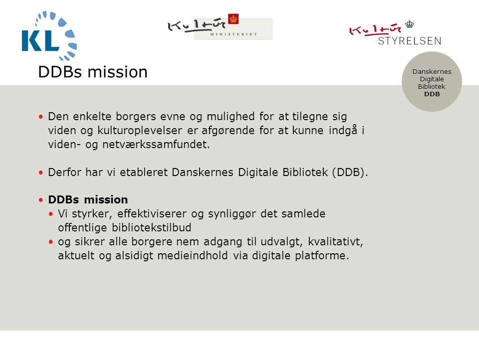 Danskernes Digitale Bibliotek DDB DDBs mission Den enkelte borgers evne og mulighed for at tilegne sig viden og kulturoplevelser er afgørende for at kunne indgå i viden- og netværkssamfundet.