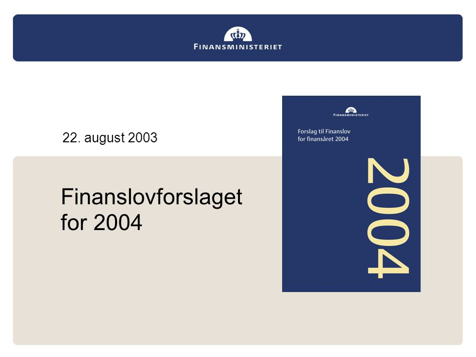 Finanslovforslaget for 2004 22. august 2003