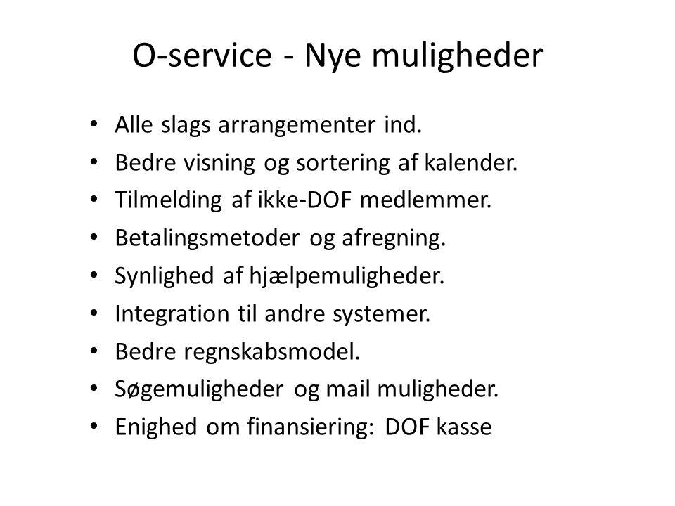 O-service - Nye muligheder Alle slags arrangementer ind.