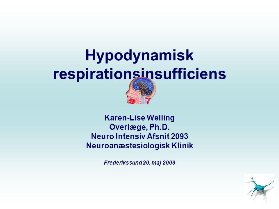 Hypodynamisk respirationsinsufficiens Fællesproblem Diaphragma, thorakal & abdominal muskulatur –Ortopnoe, paradox abd bevægelse, reduceret vitalkapacitet (VK) og nedsat total lunge kapacitet og max inspir tryk.