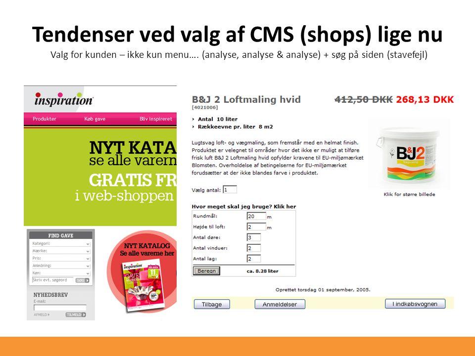 Tendenser ved valg af CMS (shops) lige nu Valg for kunden – ikke kun menu….