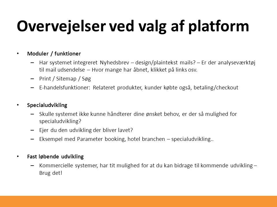 Overvejelser ved valg af platform Moduler / funktioner – Har systemet integreret Nyhedsbrev – design/plaintekst mails.