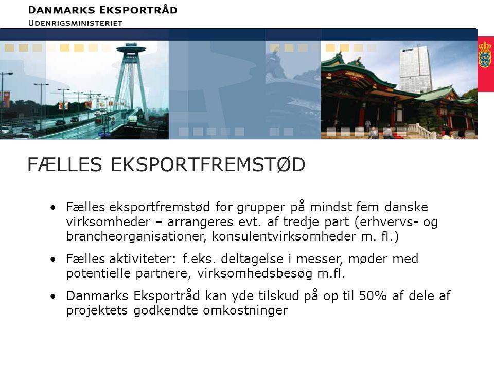 Minimum clear margin for text Fixed margin Keep heading in CAPITALS FÆLLES EKSPORTFREMSTØD Fælles eksportfremstød for grupper på mindst fem danske virksomheder – arrangeres evt.