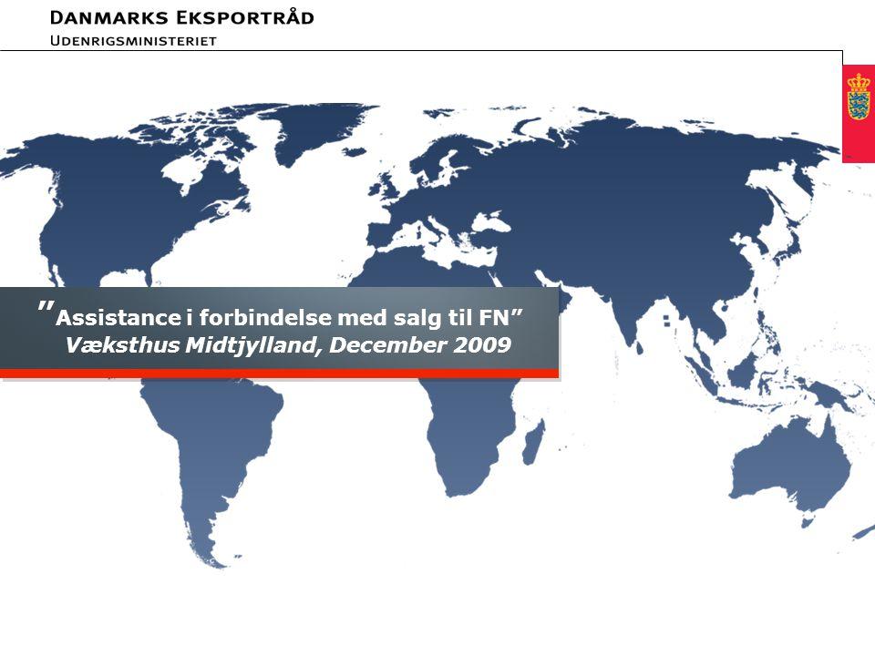 Minimum clear margin for text Fixed margin Keep heading in CAPITALS Assistance i forbindelse med salg til FN Væksthus Midtjylland, December 2009