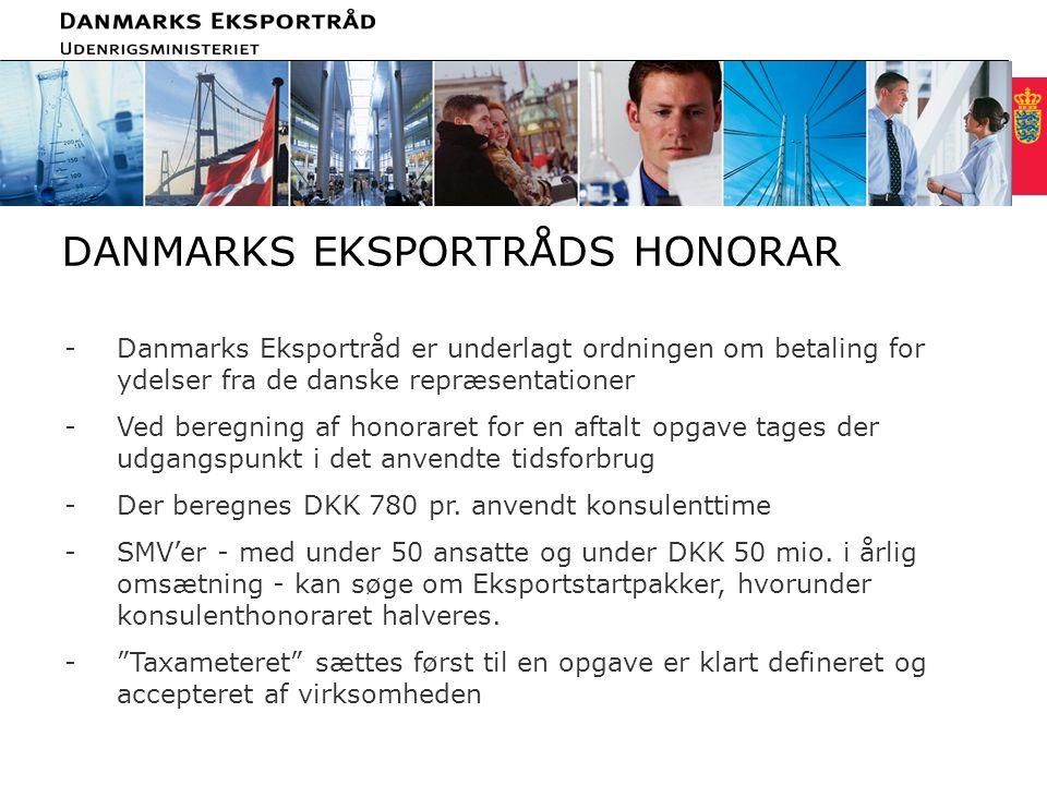 Minimum clear margin for text Fixed margin Keep heading in CAPITALS -Danmarks Eksportråd er underlagt ordningen om betaling for ydelser fra de danske repræsentationer -Ved beregning af honoraret for en aftalt opgave tages der udgangspunkt i det anvendte tidsforbrug -Der beregnes DKK 780 pr.