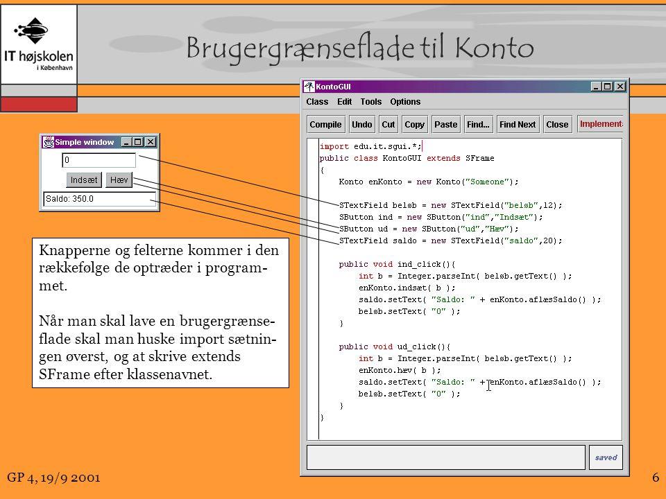 GP 4, 19/9 20016 Brugergrænseflade til Konto Knapperne og felterne kommer i den rækkefølge de optræder i program- met.
