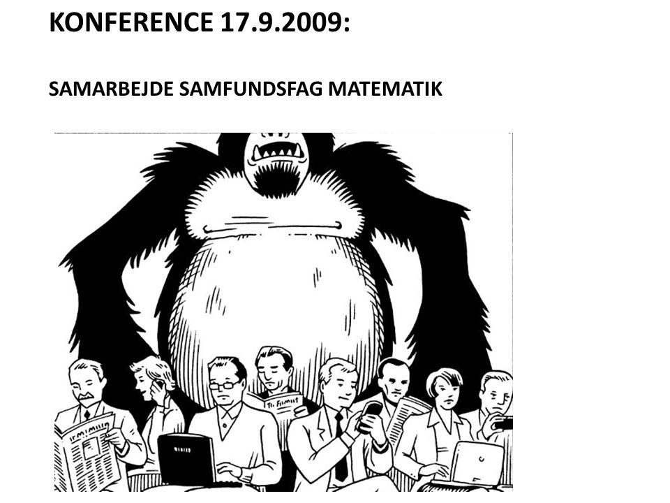 KONFERENCE 17.9.2009: SAMARBEJDE SAMFUNDSFAG MATEMATIK