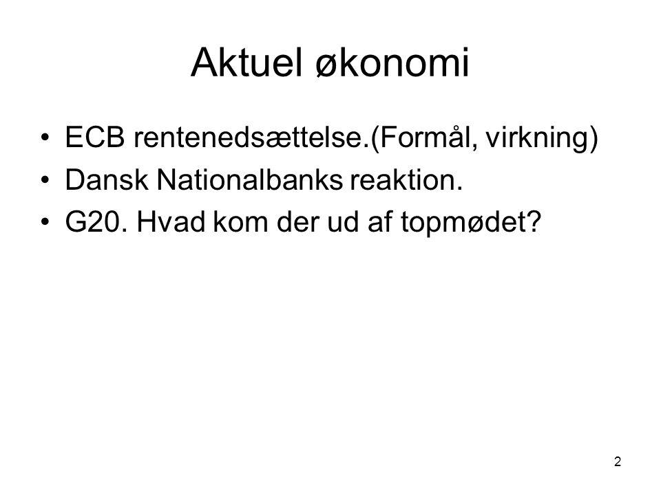 2 Aktuel økonomi ECB rentenedsættelse.(Formål, virkning) Dansk Nationalbanks reaktion.