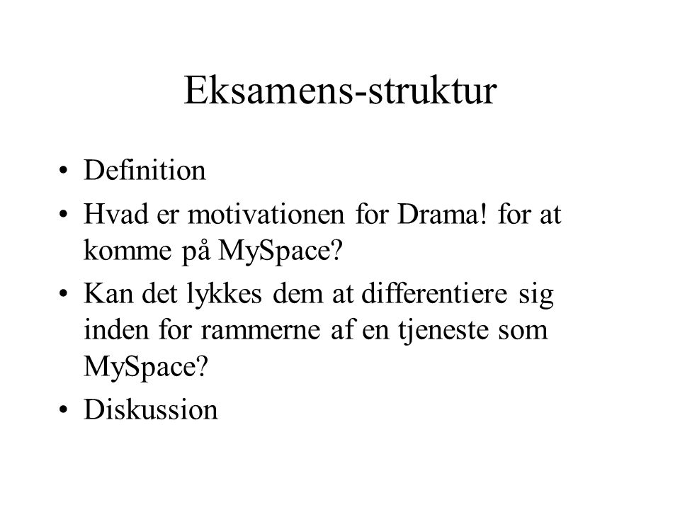 Definition Hvad er motivationen for Drama. for at komme på MySpace.