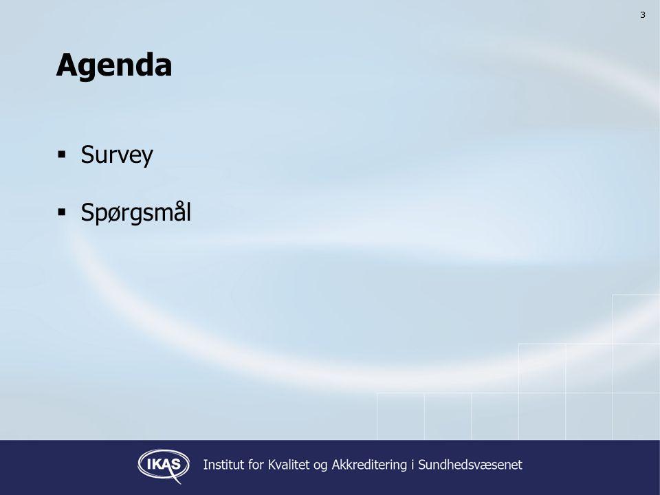 33 Agenda  Survey  Spørgsmål