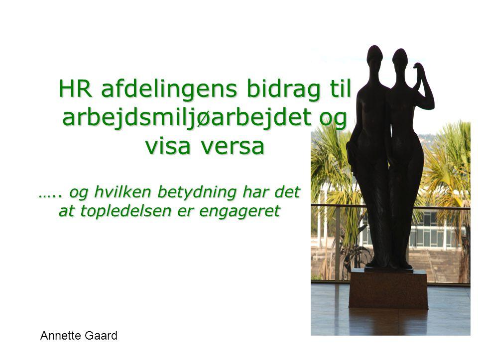 HR afdelingens bidrag til arbejdsmiljøarbejdet og visa versa …..