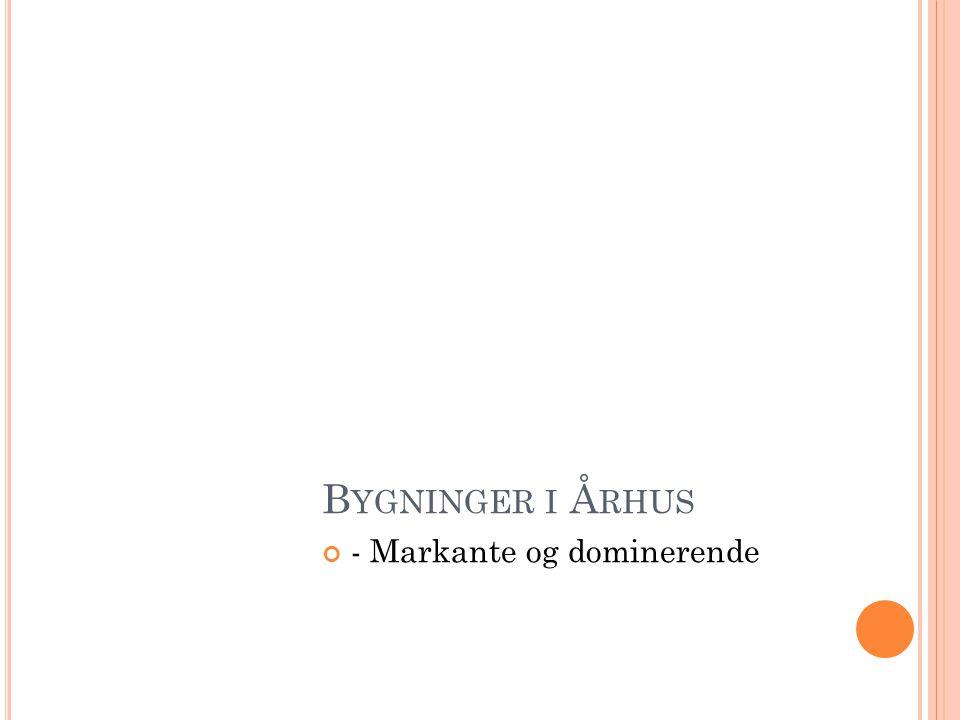 B YGNINGER I Å RHUS - Markante og dominerende