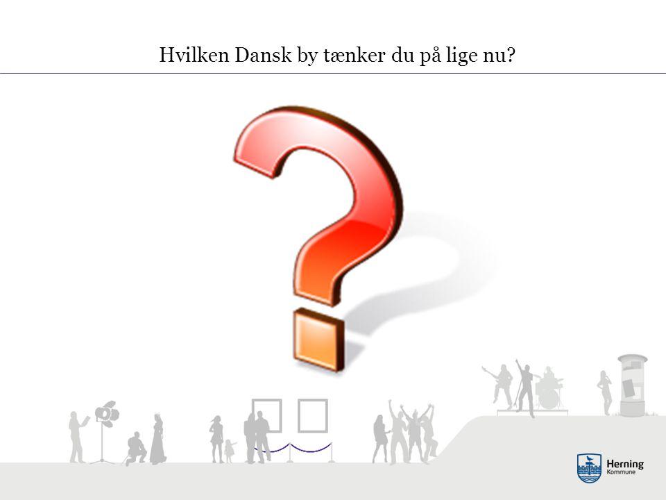 Hvilken Dansk by tænker du på lige nu