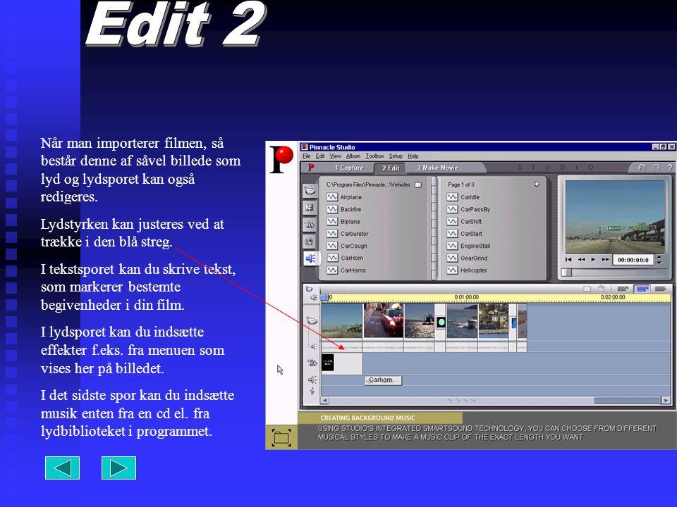 Når man importerer filmen, så består denne af såvel billede som lyd og lydsporet kan også redigeres.