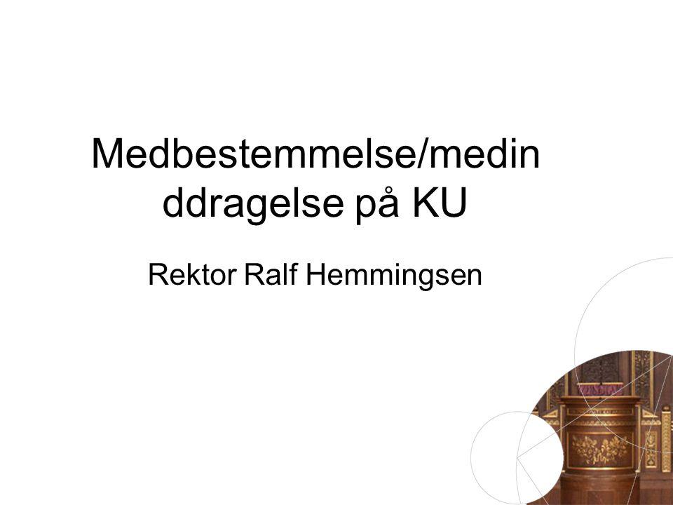 Medbestemmelse/medin ddragelse på KU Rektor Ralf Hemmingsen
