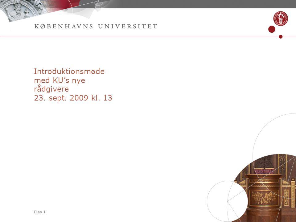 Dias 1 Introduktionsmøde med KU's nye rådgivere 23. sept. 2009 kl. 13