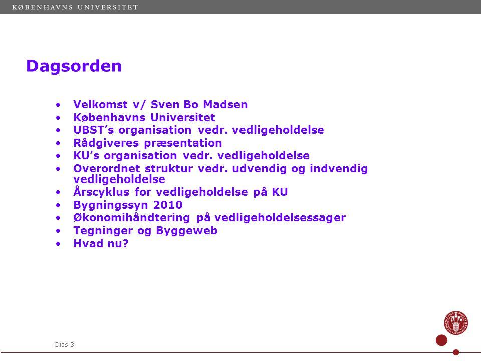 Dias 3 Velkomst v/ Sven Bo Madsen Københavns Universitet UBST's organisation vedr.