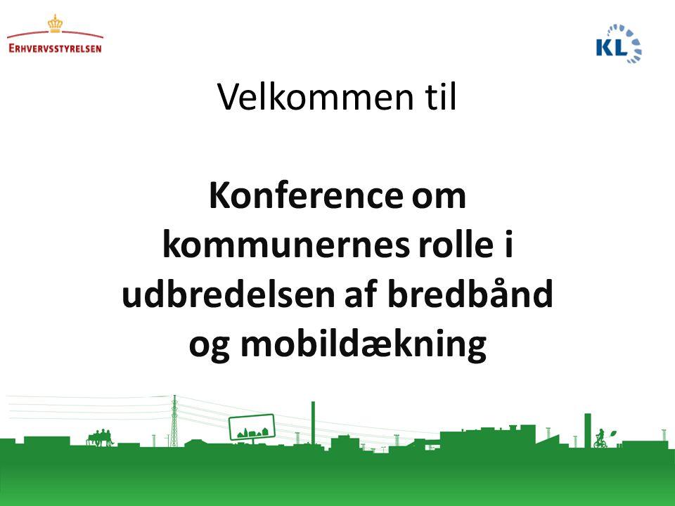 Velkommen til Konference om kommunernes rolle i udbredelsen af bredbånd og mobildækning