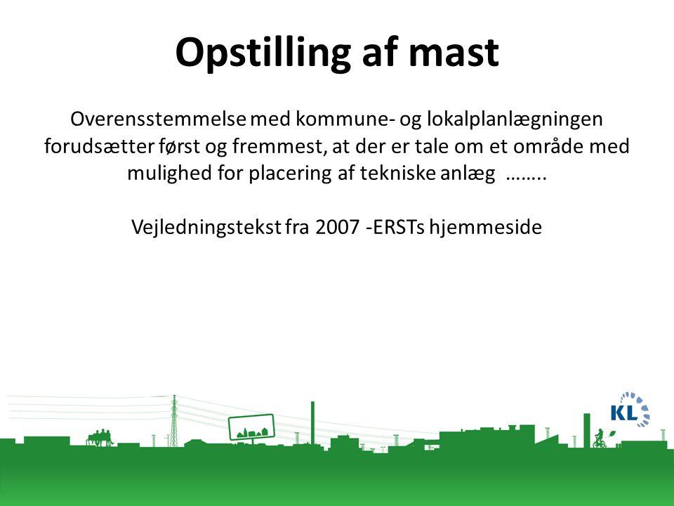Opstilling af mast Overensstemmelse med kommune- og lokalplanlægningen forudsætter først og fremmest, at der er tale om et område med mulighed for placering af tekniske anlæg ……..
