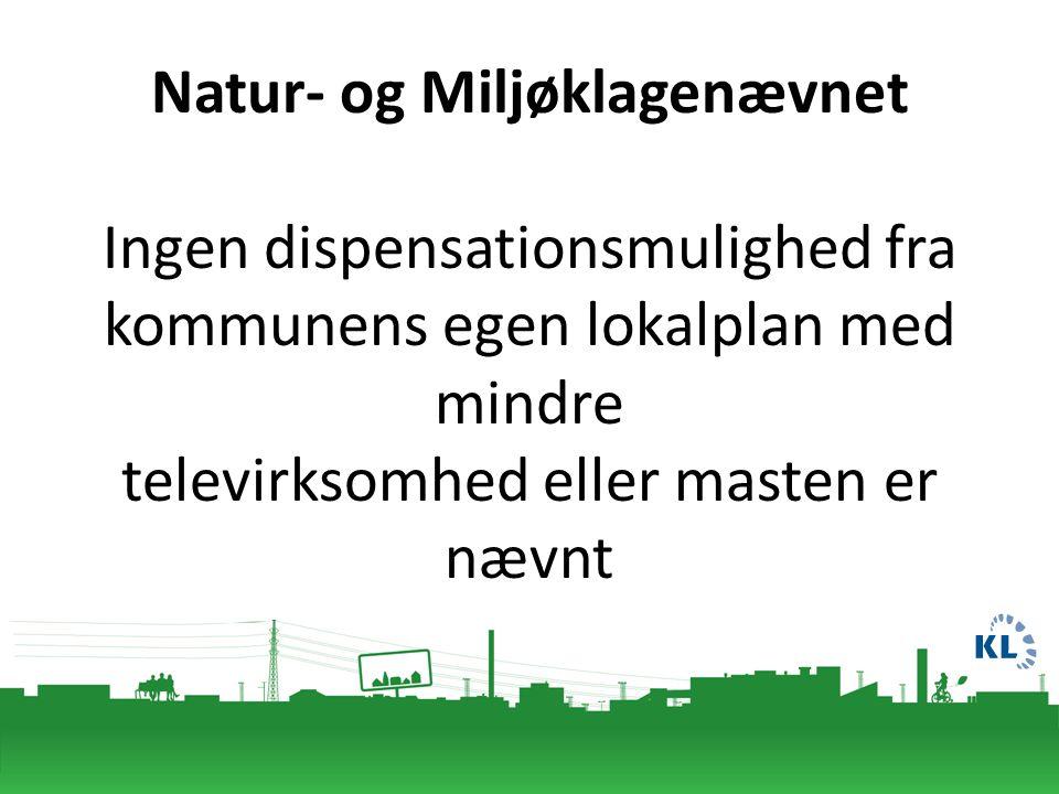 Natur- og Miljøklagenævnet Ingen dispensationsmulighed fra kommunens egen lokalplan med mindre televirksomhed eller masten er nævnt