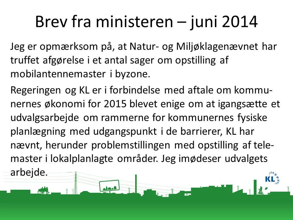 Brev fra ministeren – juni 2014 Jeg er opmærksom på, at Natur- og Miljøklagenævnet har truffet afgørelse i et antal sager om opstilling af mobilantennemaster i byzone.