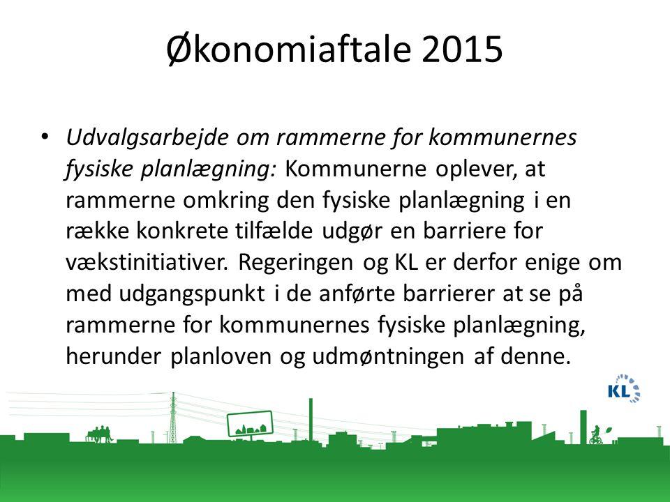 Økonomiaftale 2015 Udvalgsarbejde om rammerne for kommunernes fysiske planlægning: Kommunerne oplever, at rammerne omkring den fysiske planlægning i en række konkrete tilfælde udgør en barriere for vækstinitiativer.