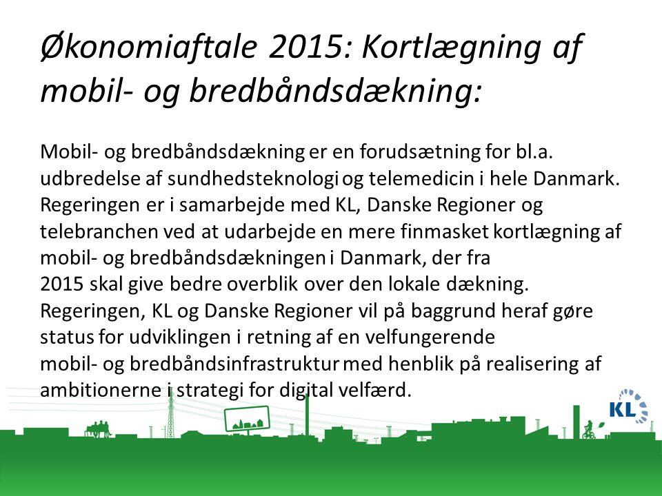Økonomiaftale 2015: Kortlægning af mobil- og bredbåndsdækning: Mobil- og bredbåndsdækning er en forudsætning for bl.a.