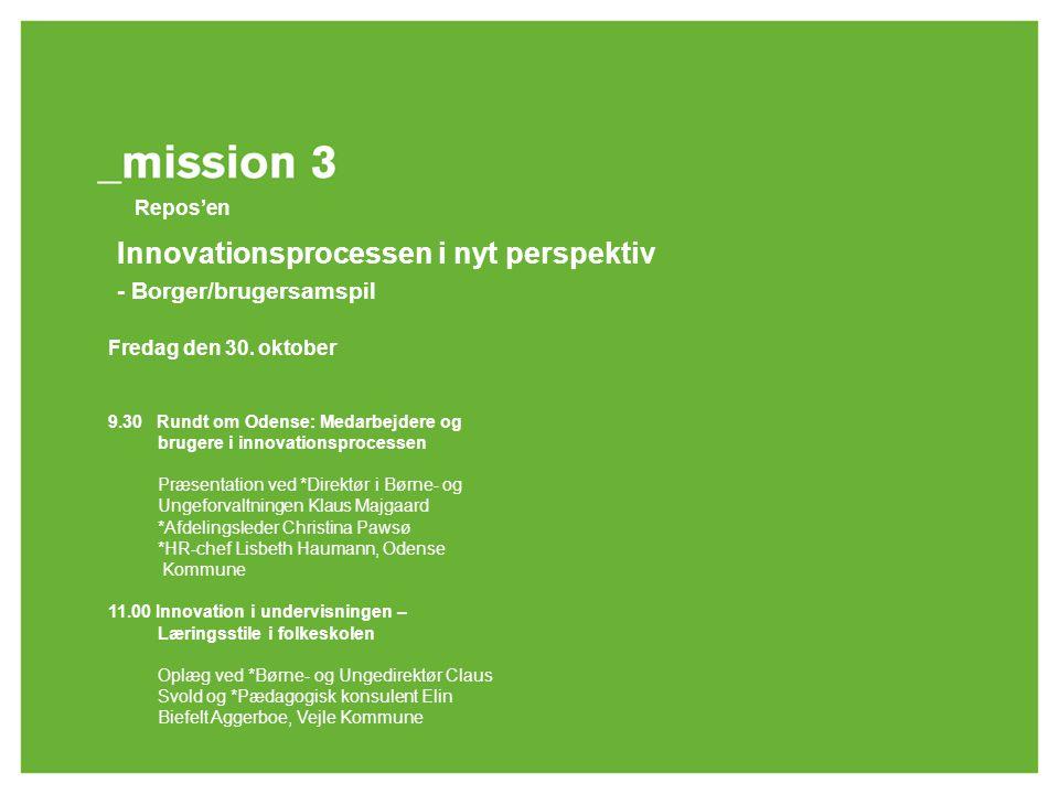 Rejsen til innovationens kerne _ Den 29. – 30. oktober 2009 Fredag den 30.