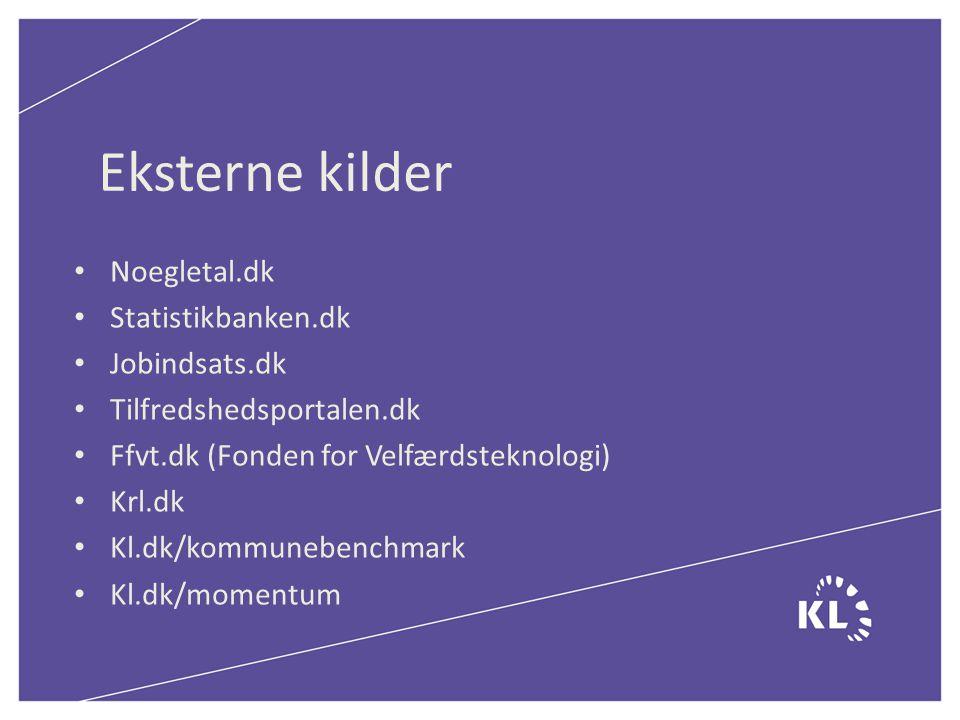 Eksterne kilder Noegletal.dk Statistikbanken.dk Jobindsats.dk Tilfredshedsportalen.dk Ffvt.dk (Fonden for Velfærdsteknologi) Krl.dk Kl.dk/kommunebenchmark Kl.dk/momentum