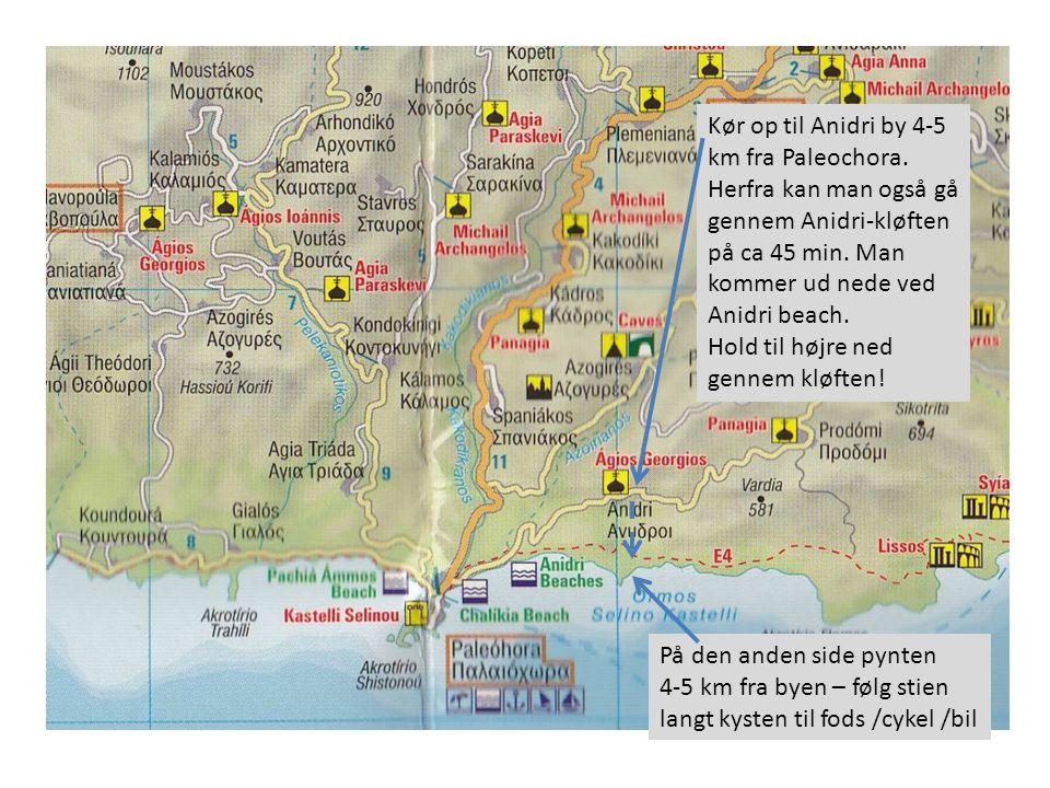 På den anden side pynten 4-5 km fra byen – følg stien langt kysten til fods /cykel /bil Kør op til Anidri by 4-5 km fra Paleochora.