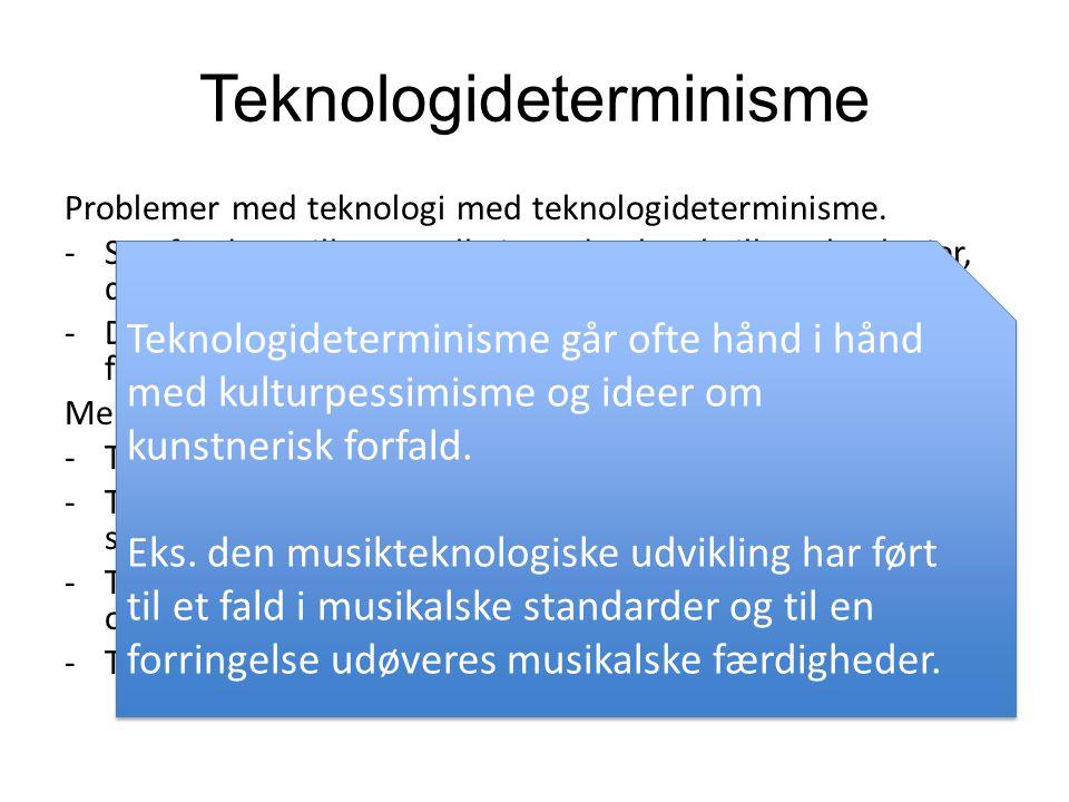 Teknologideterminisme Problemer med teknologi med teknologideterminisme.