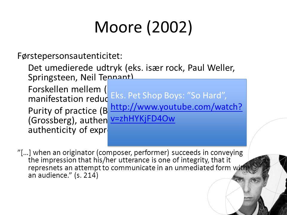 Moore (2002) Førstepersonsautenticitet: Det umedierede udtryk (eks.