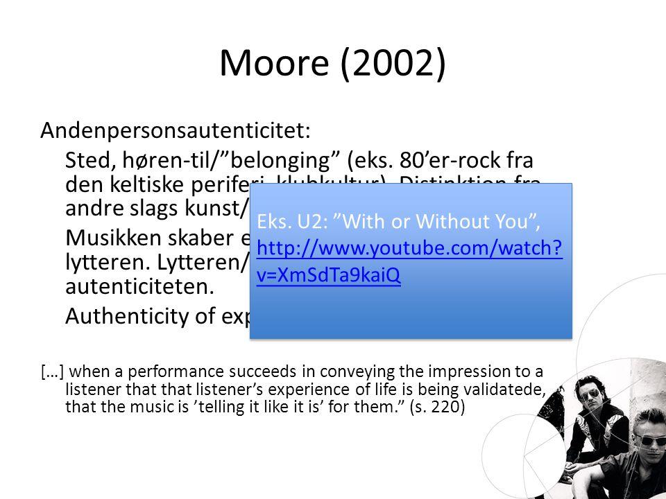 Moore (2002) Andenpersonsautenticitet: Sted, høren-til/ belonging (eks.