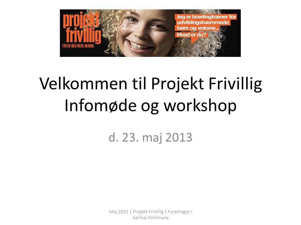 Velkommen til Projekt Frivillig Infomøde og workshop d.