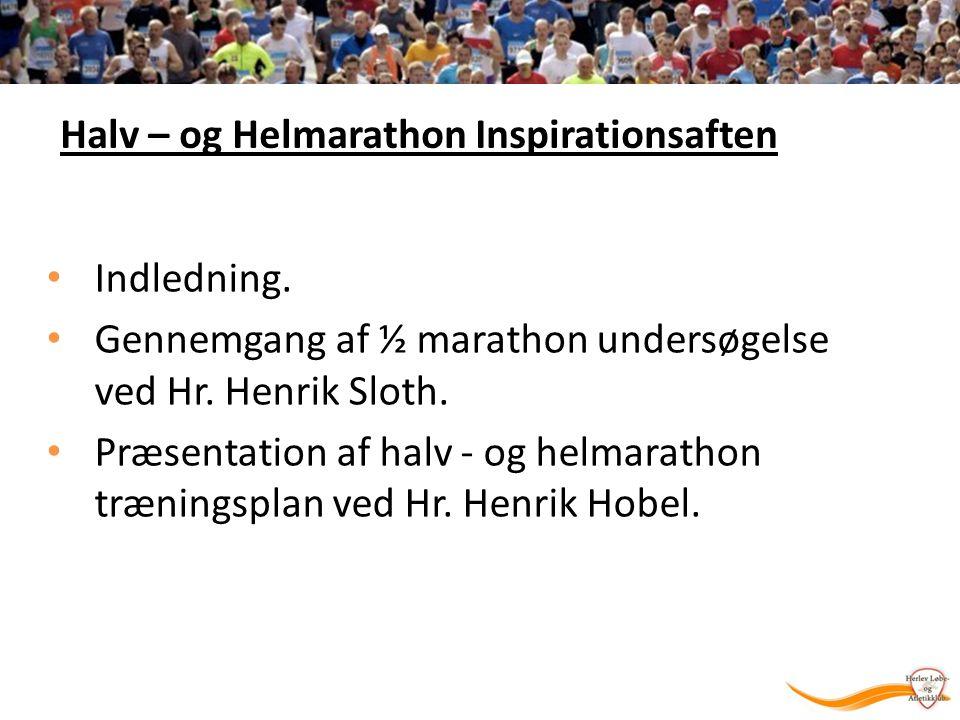 Halv – og Helmarathon Inspirationsaften Indledning.