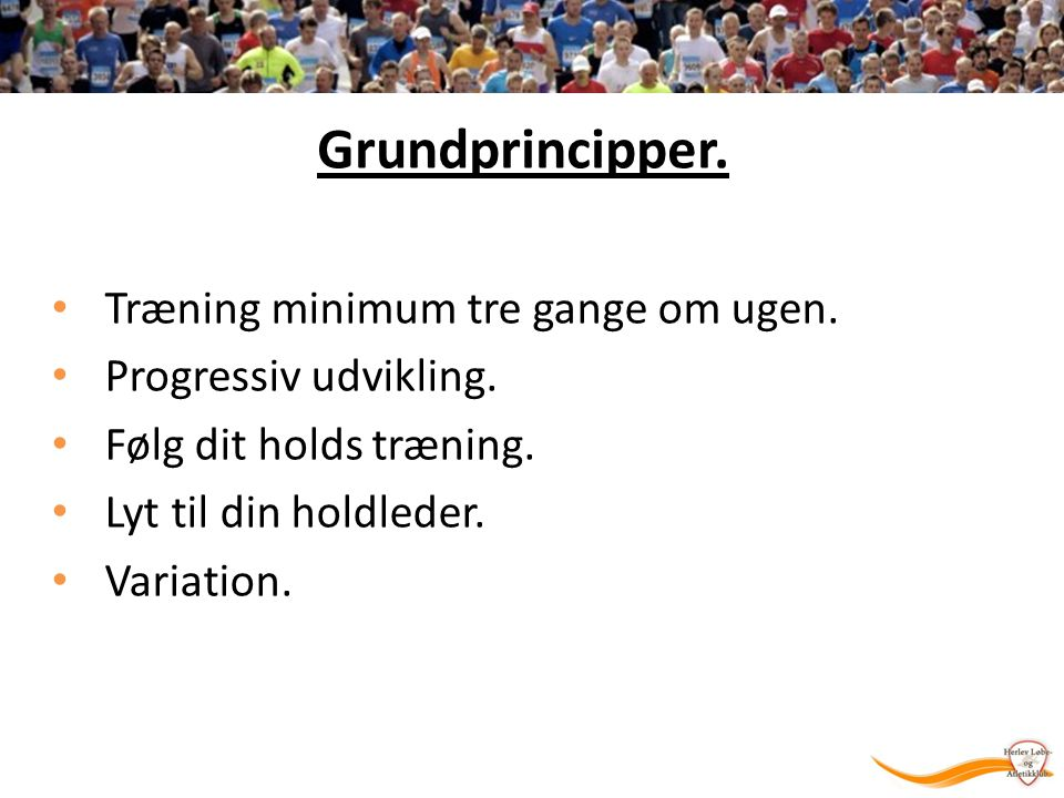 Grundprincipper. Træning minimum tre gange om ugen.