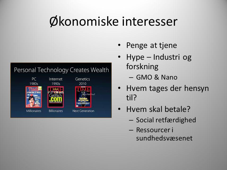 Økonomiske interesser Penge at tjene Hype – Industri og forskning – GMO & Nano Hvem tages der hensyn til.